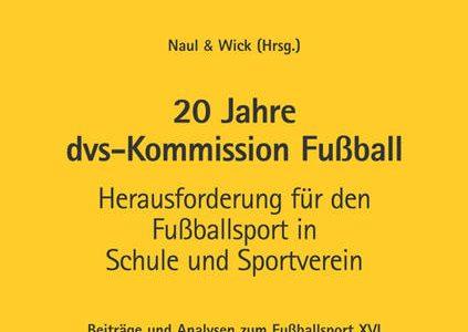 20 Jahre dvs-Kommission Fußball. Herausforderung für den Fußballsport in Schule und Sportverein