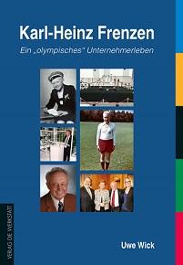 """Karl-Heinz Frenzen Ein """"olympisches"""" Unternehmerleben"""
