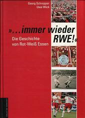 """""""… immer wieder RWE!"""" Die Geschichte von Rot-Weiß Essen."""