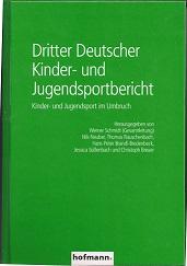 Dritter Deutscher Kinder- und Jugendsportbericht. Kinder- und Jugendsport im Umbruch.