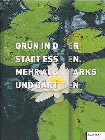 Grün in der Stadt. Parks und Gärten in Essen.